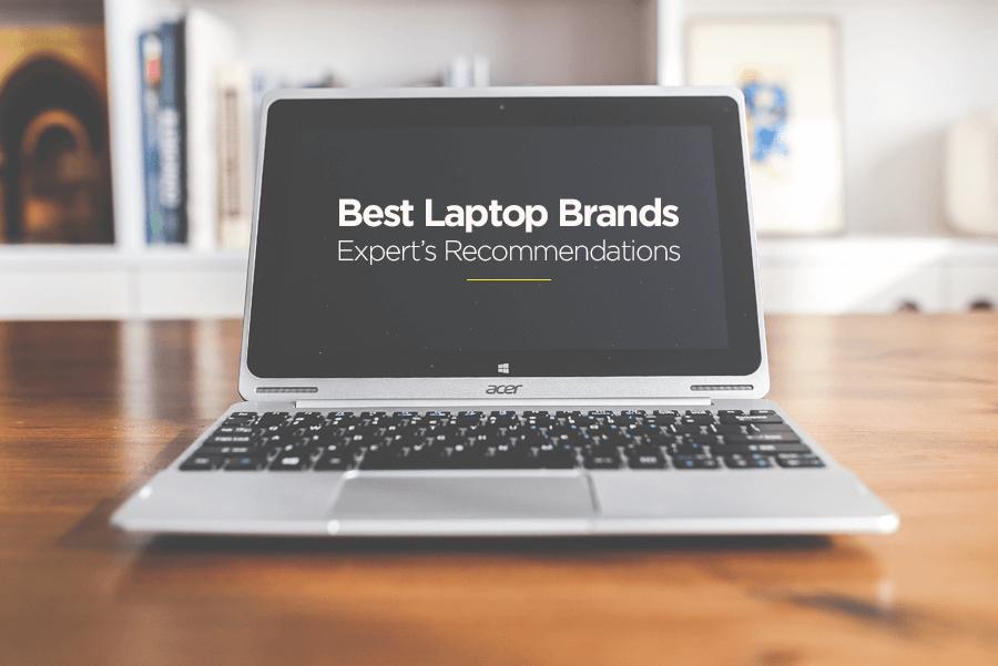 10 Best Laptop Brands 2019 Unbiased Reviews