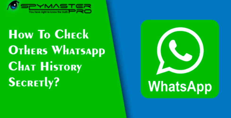 How To Check Others Whatsapp Chat History Secretly