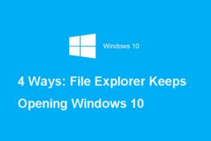 file explorer keeps opening