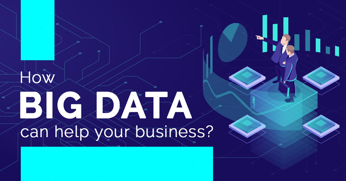 6. How to Utilize Big Data for the Betterment of your Business