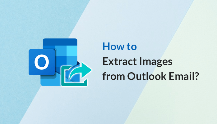 How-to-Extract-Images-from-Outlook-Email