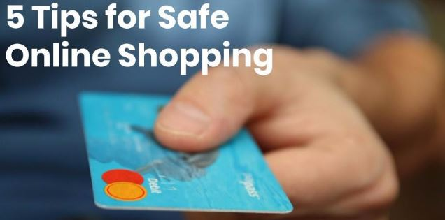 5 Tips for Staying Safe While Shopping Online