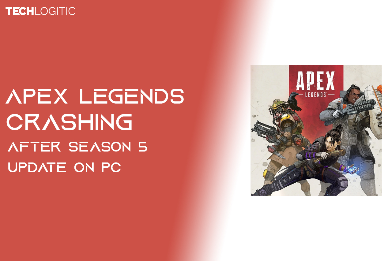 Apex Legends crashing after Season 5 Update on PC | Fixed