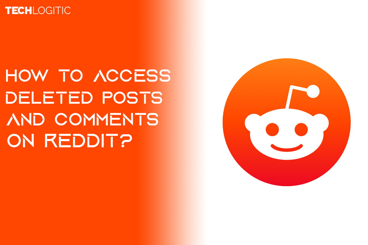How To Access Deleted Posts And Comments On Reddit?