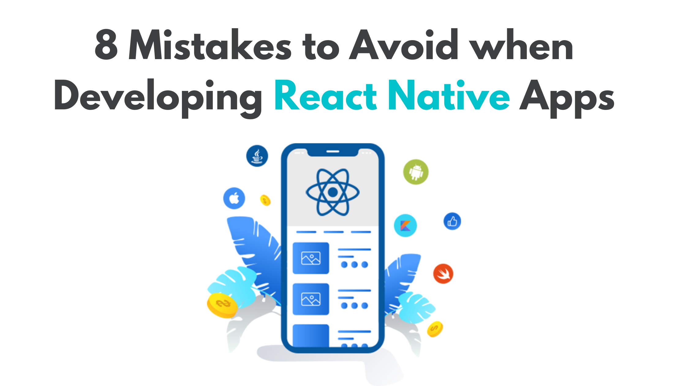 8 Mistakes to Avoid When Developing React Native Apps