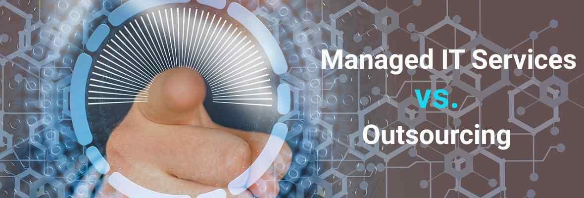 Managed Services Vs Outsourcing