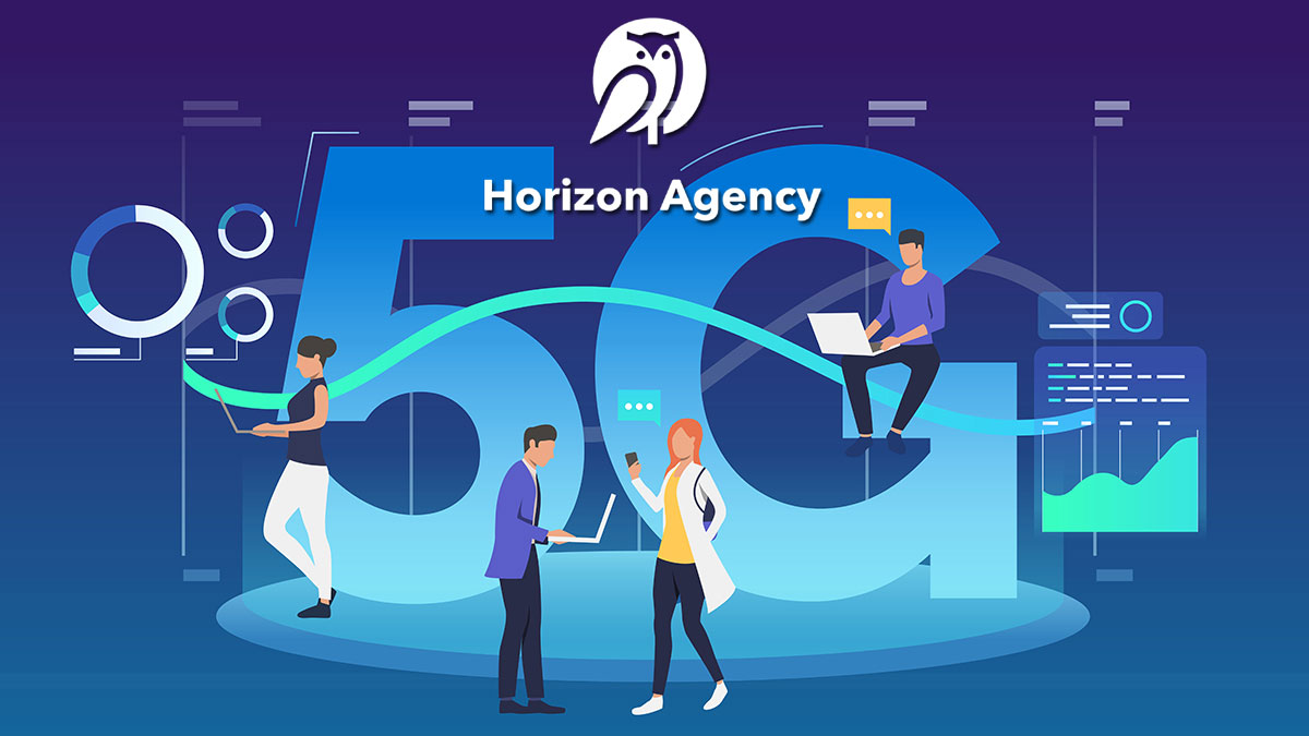 Horizon-Agency (Orienta united Agency OÜ) explains the imminent arrival of 5G -that will change everything