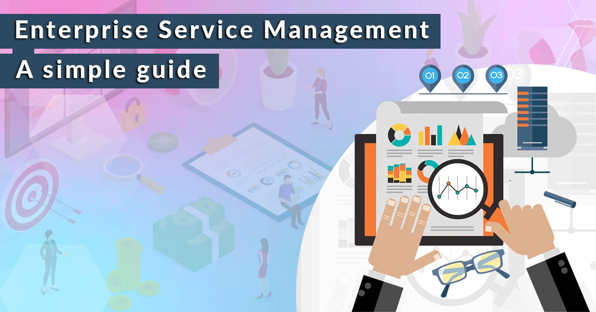 Enterprise Service Management - A simple guide - TechLogitic