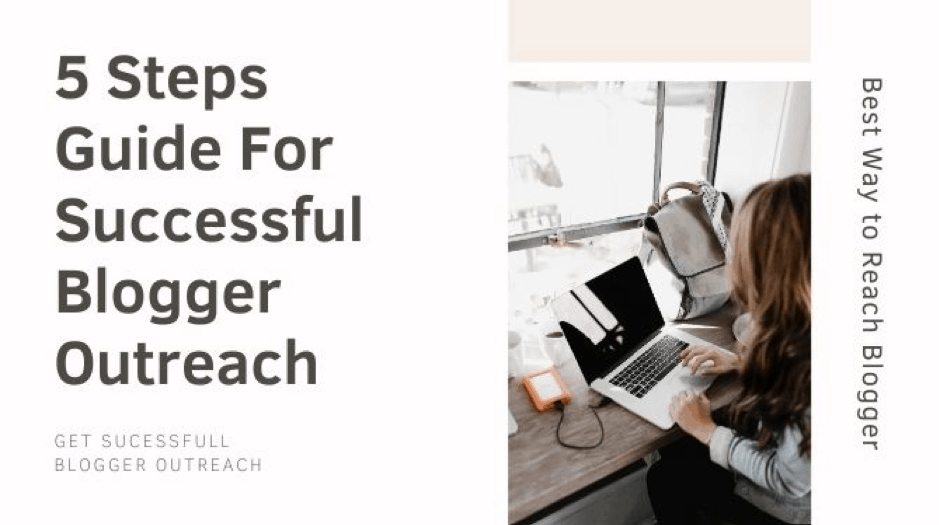 5 Steps Guide For Successful Blogger Outreach