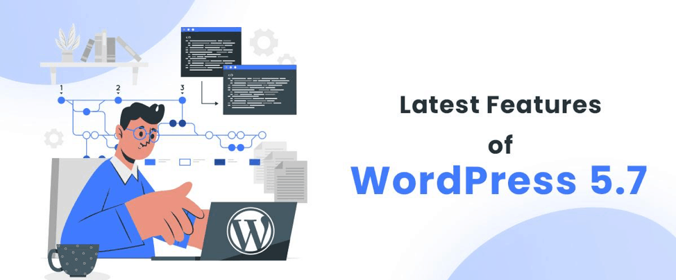Update [2021]! 18 Features of Latest WordPress Version 5.7