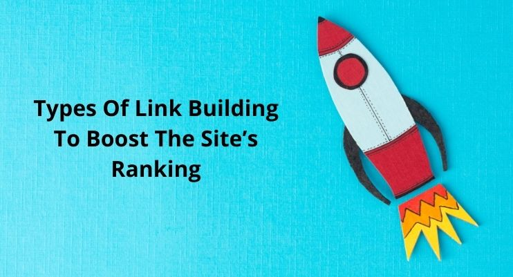 Types Of Link Building To Boost The Site's Ranking