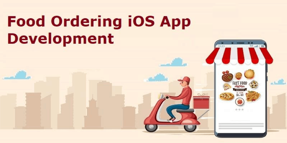 Why Businesses Should Invest In Food Ordering iOS App Development?