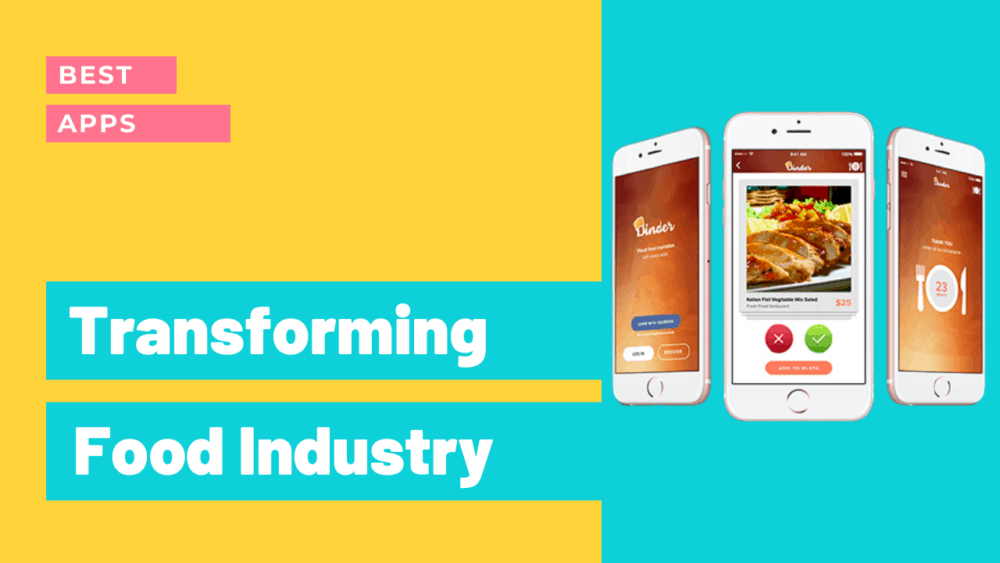 Best Apps that are Transforming the Food Industry