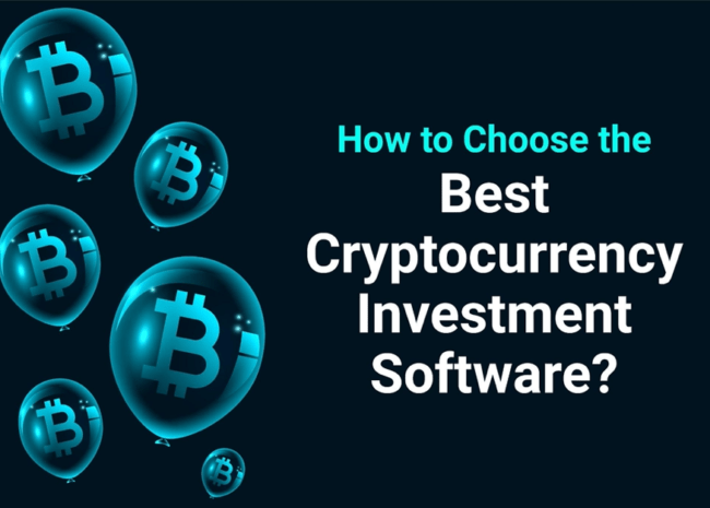 How to Choose the Best Cryptocurrency Investment Software?