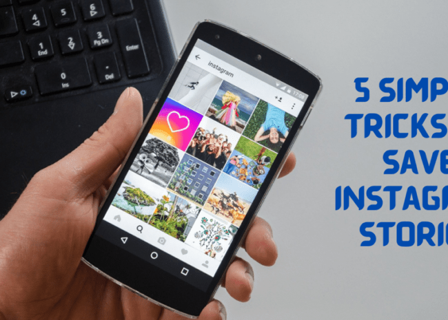 5 Simple Tricks To Save & Download Stories On Instagram