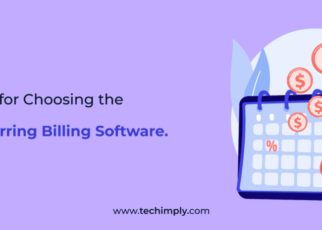 12 Factors for Choosing the Best Recurring Billing Software.