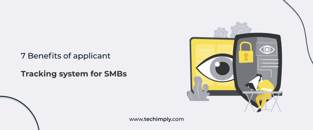 7 Benefits of applicant tracking system for SMBs